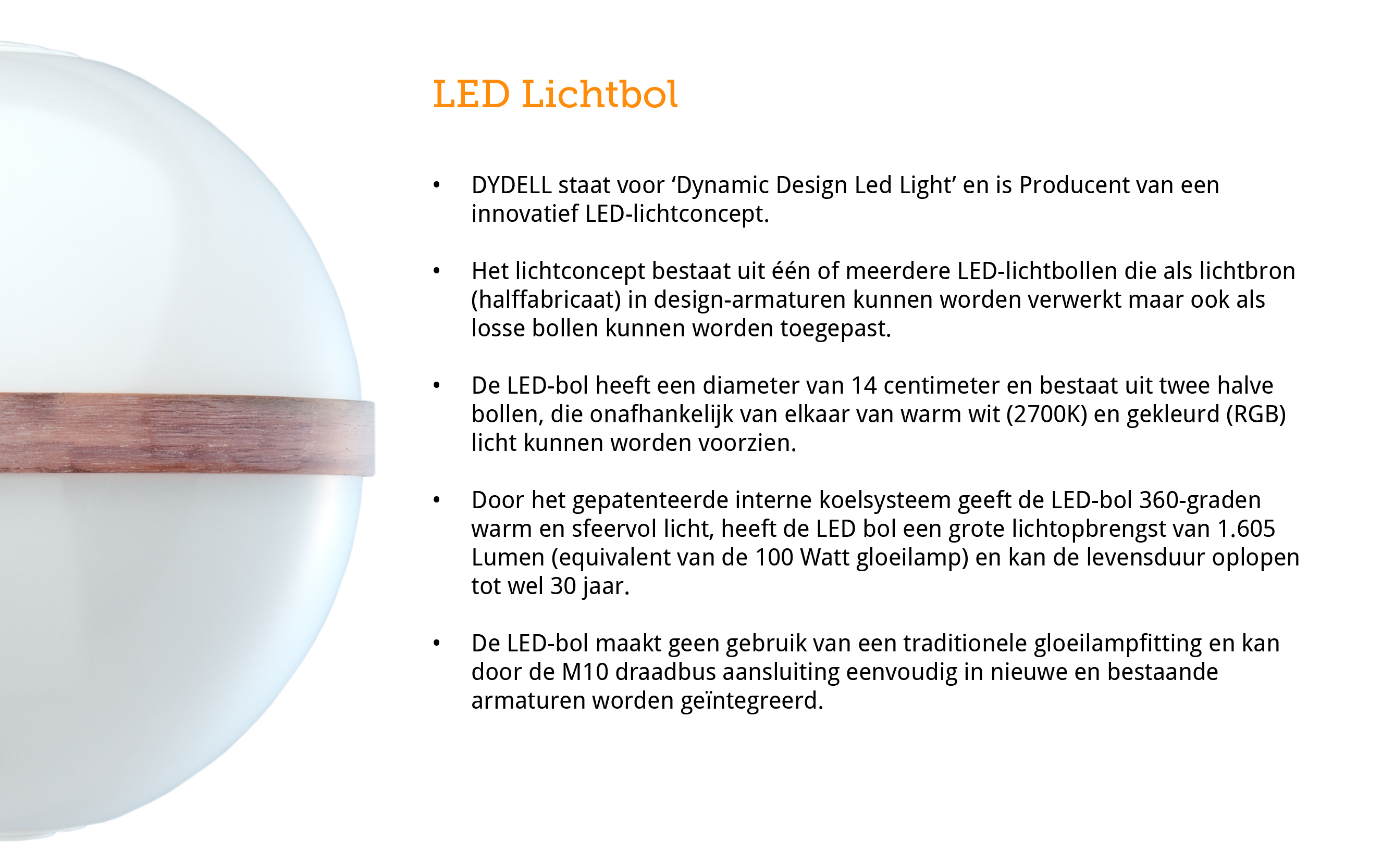 Content about the LED sphere, DYDELL as supplier, the light output of the LED sphere, easy integration and the uniek patented cooling system